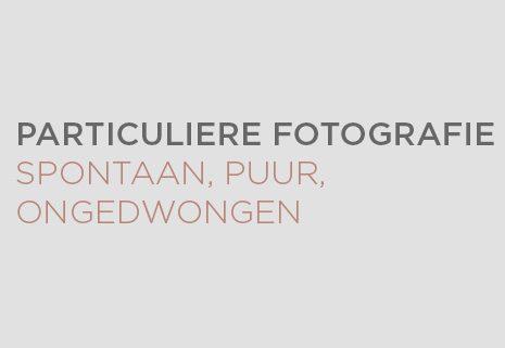 Particuliere fotografie - Stijl Fotografie, Anneke Troost
